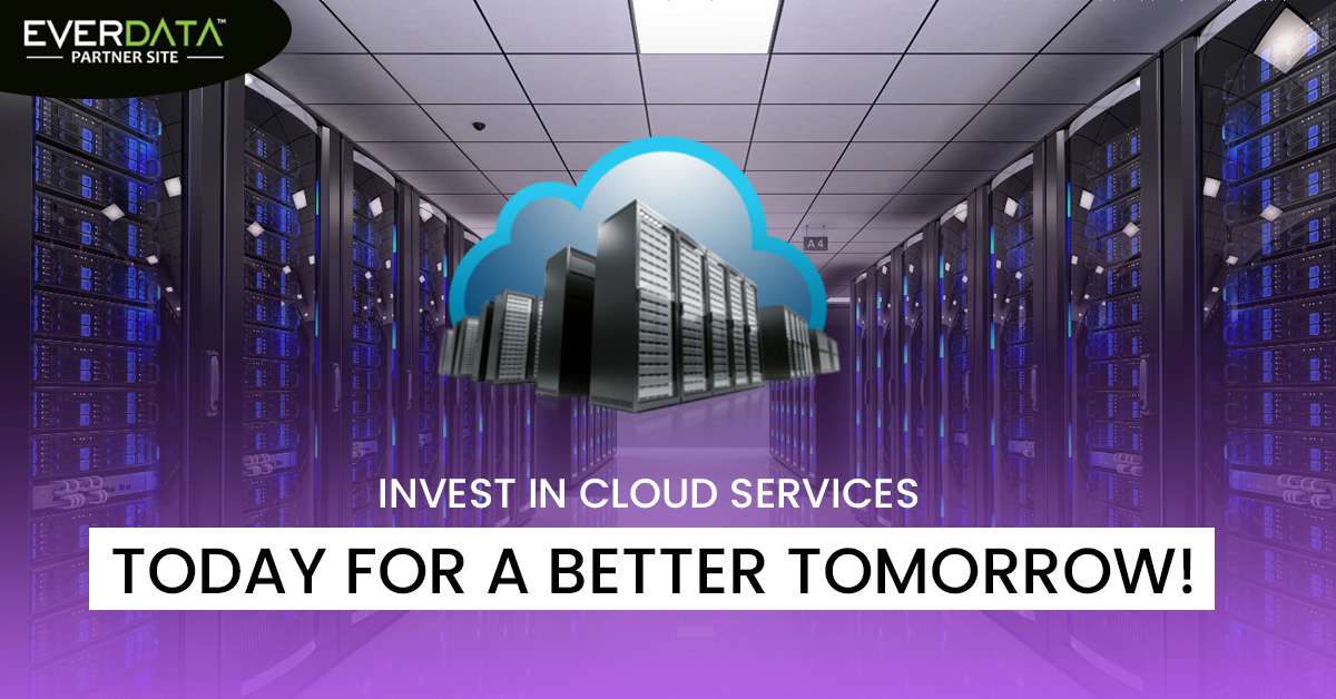 Invest in cloud services today for a better tomorrow!