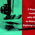 5 Things to Consider While Hiring an Embroidery Digitizing Company