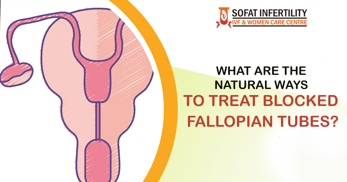 What are the natural ways to treat blocked Fallopian Tubes?