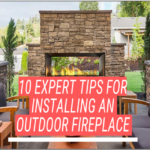 10 Expert Tips for Installing an Outdoor Fireplace