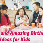 Super and Amazing Birthday Party Ideas for Kids