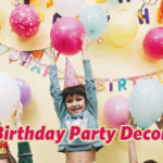 7 Simple Decoration Things for Kids Birthday Party at Home