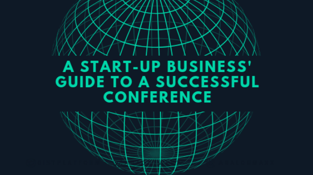 A Start-Up Business' Guide to a Successful Conference