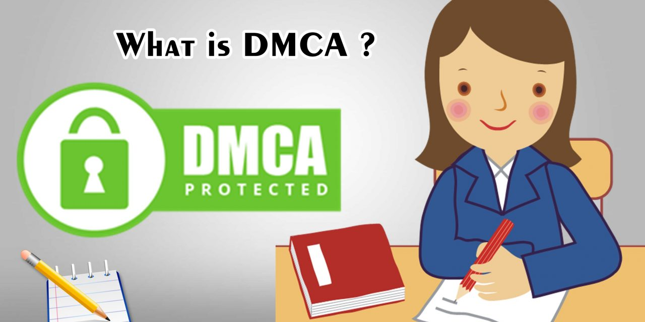 What is DMCA ? Why it is important ?