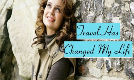 5 Incredible Ways Travel Has Changed My Life!